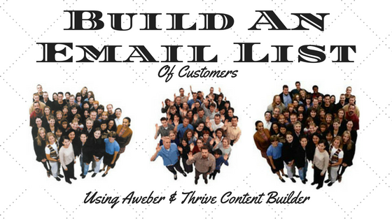 Build an email list using aweber and thrive content builder