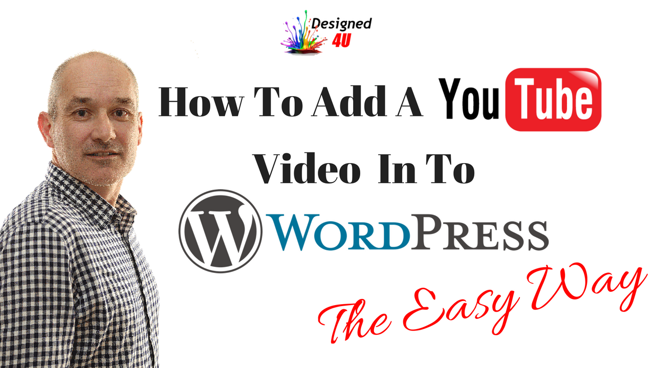 Adding A Youtube Video To WordPress The Easy Way