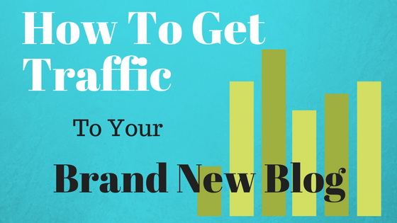 how to get traffic to your new blog